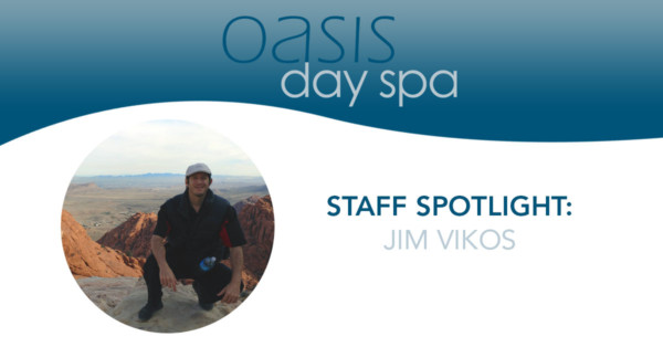 oasis day spa staff spotlight: jim vikos