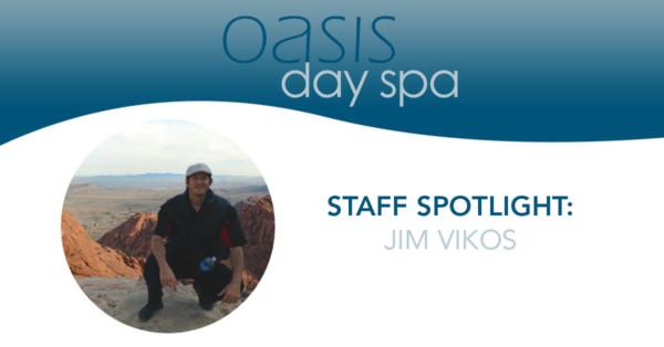 oasis day spa staff spotlight: jim vikos