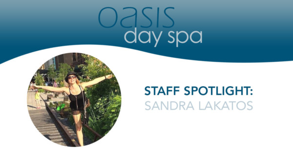 oasis day spa staff spotlight: sandra lakatos