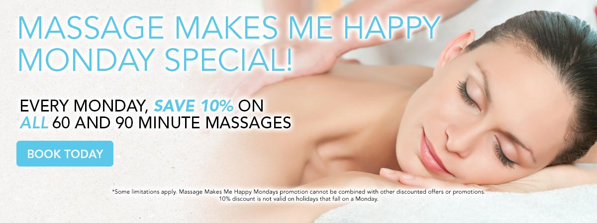massage makes me happy mondays. save 10% on ALL 60 minute and 90 minute massages every monday