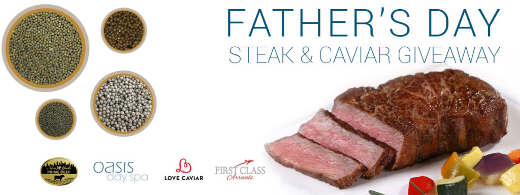 The Father's Day Steak and Caviar Giveaway