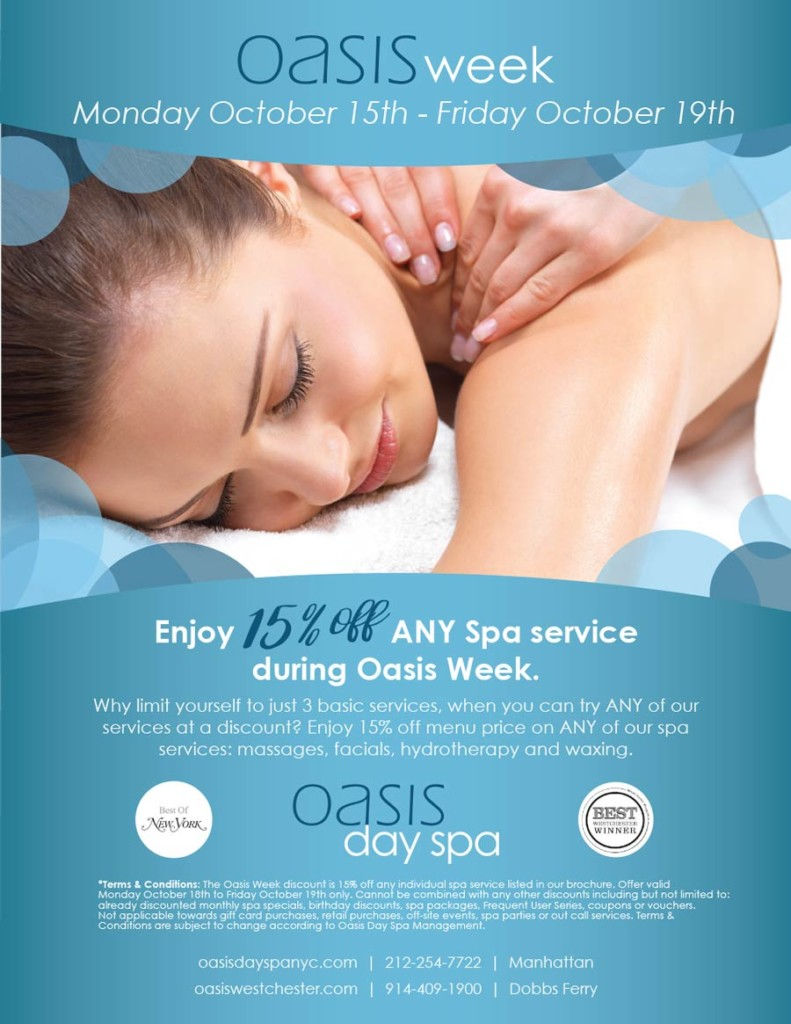 Oasis Week October 15-19. Enjoy 15% OFF ANY Spa Service.