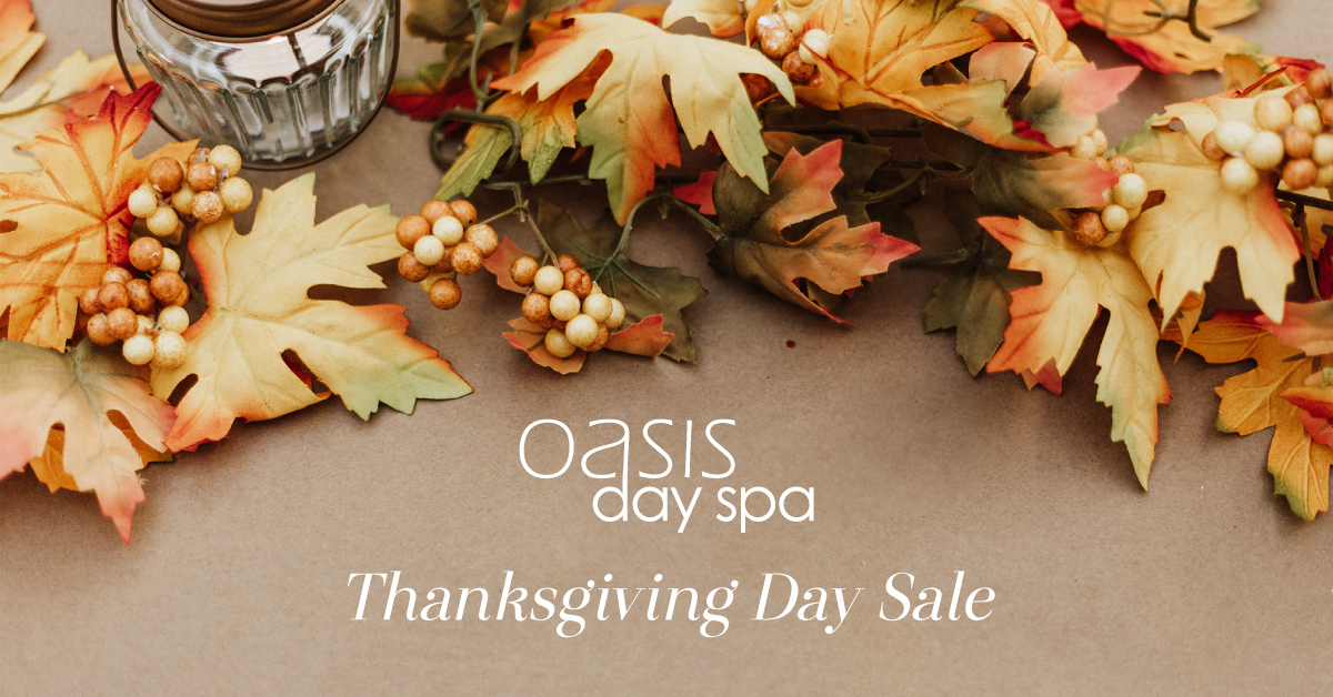 Thanksgiving Day Sale Oasis Day Spa
