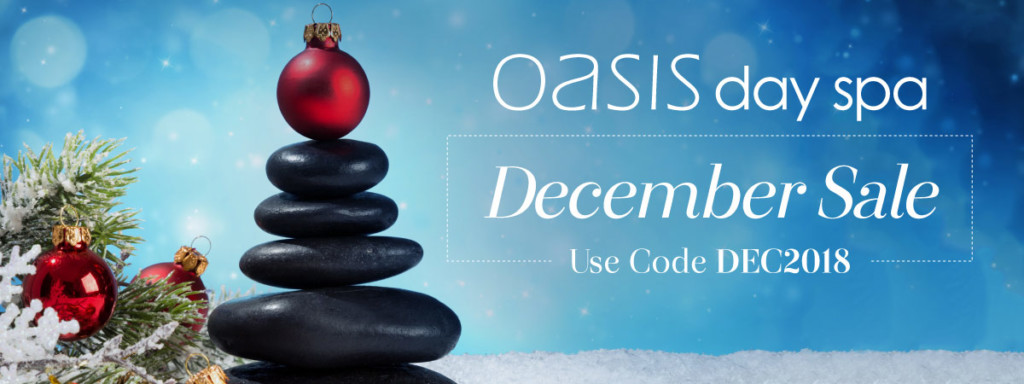 Oasis Day Spa December Sale Use Code: DEC2018