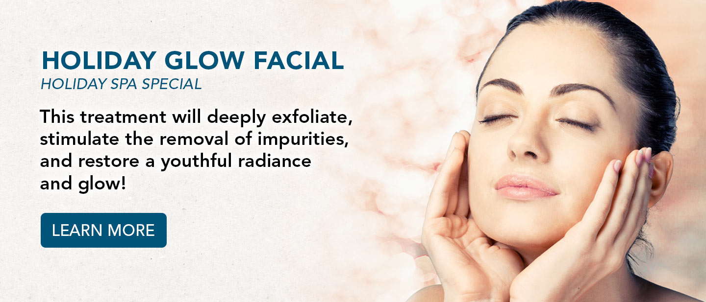 holiday glow facial spa special. learn more