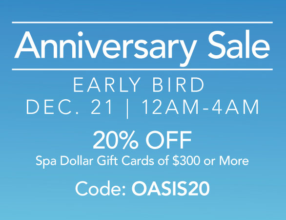 From 12AM to 4AM only, enjoy 20% off spa dollar gift cards of $300 or more