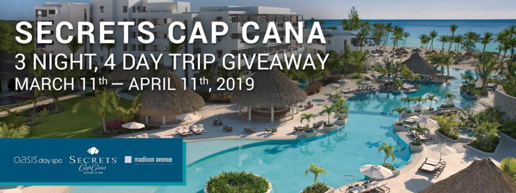 Secrets Cap Cana 3 Night, 4 Day Trip Giveaway