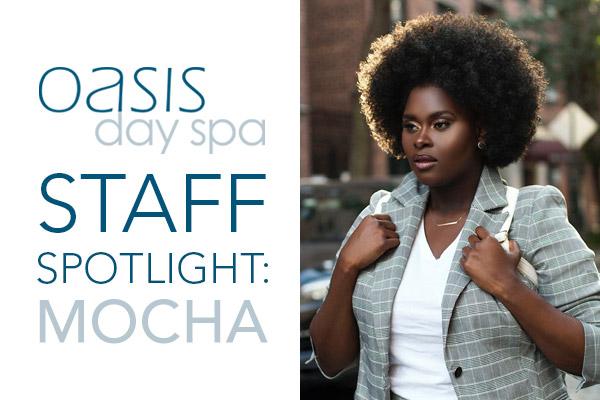 Oasis Staff Spotlight: Mocha