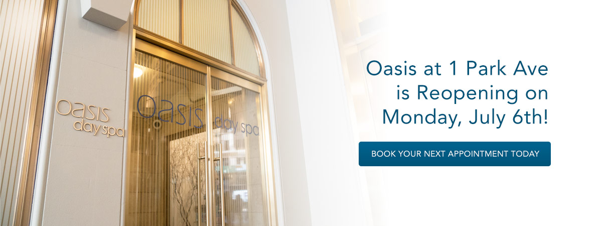 Oasis at 1 Park Ave is Reopening on Monday, July 6th! Start Booking Today