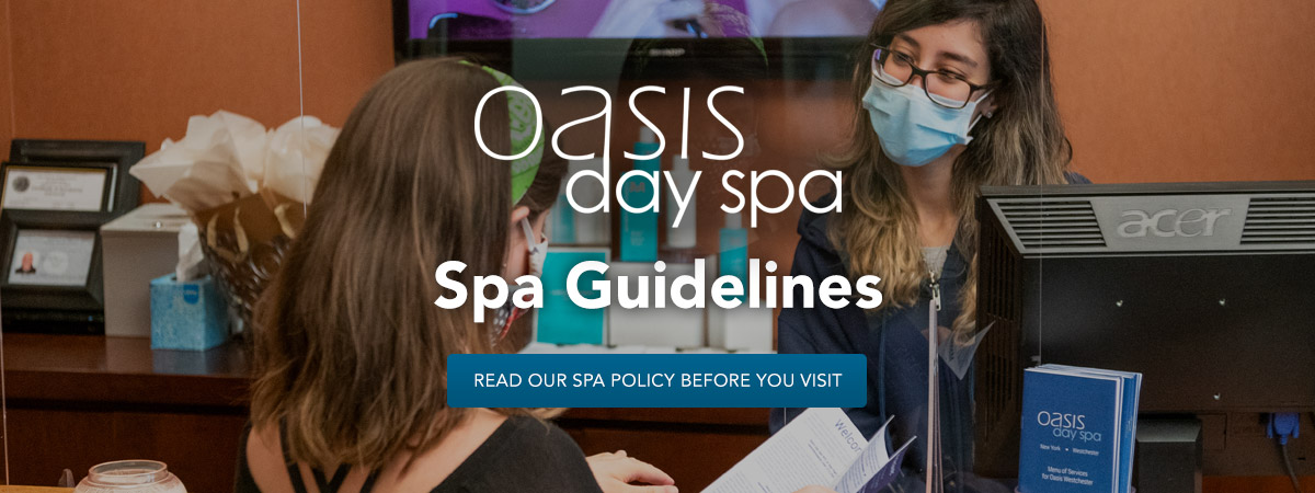 Oasis Day Spa Guidelines. Read Our Policy.