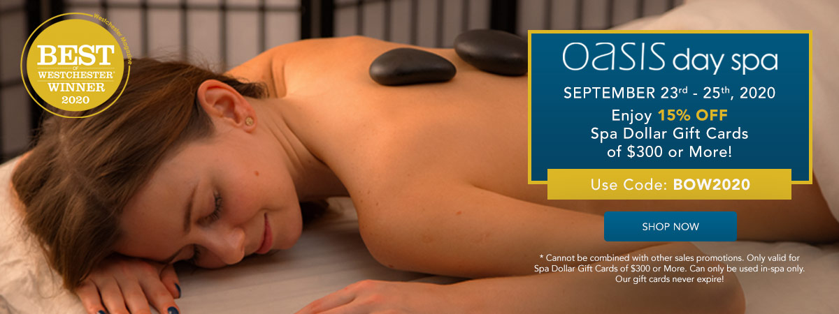 Enjoy 15% OFF Spa Dollar Gift Cards of $300 or More. use code: BOW2020